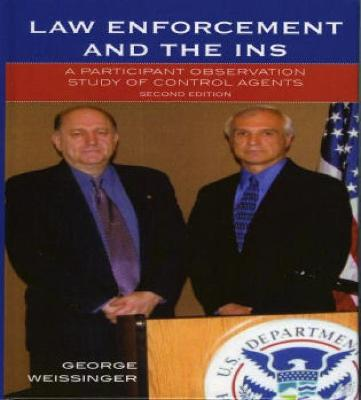 Law Enforcement and the INS: A Participant Observation Study of Control Agents