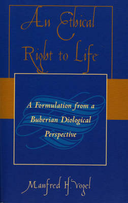An Ethical Right to Life: A Formulation from a Buberian Dialogical Perspective
