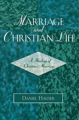 Marriage and Christian Life: A Theology of Christian Marriage