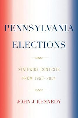 Pennsylvania Elections: Statewide Contests, 1950-2004