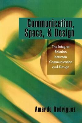 Communication, Space, and Design: The Integral Relation between Communication and Design