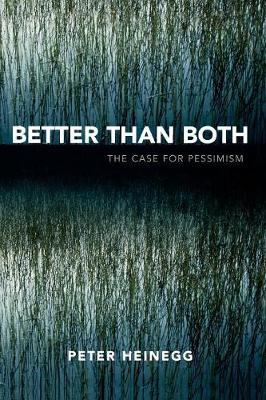 Better than Both: The Case for Pessimism