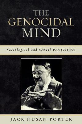The Genocidal Mind: Sociological and Sexual Perspectives