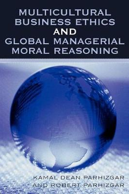 Multicultural Business Ethics and Global Managerial Moral Reasoning