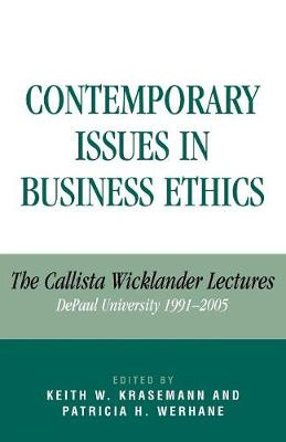 Contemporary Issues in Business Ethics: The Callista Wicklander Lectures, DePaul University 1991-2005