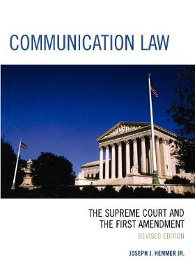 Communication Law: The Supreme Court and the First Amendment