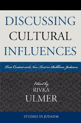 Discussing Cultural Influences: Text, Context, and Non-Text in Rabbinic Judaism