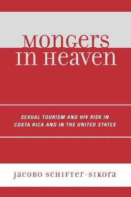 Mongers in Heaven: Sexual Tourism and HIV Risk in Costa Rica and in the United States