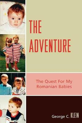The Adventure: The Quest for My Romanian Babies