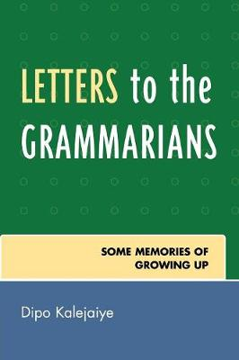 Letters to the Grammarians: Some Memories of Growing Up