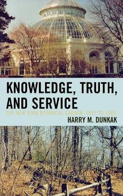 Knowledge, Truth and Service, The New York Botanical Garden, 1891 to 1980