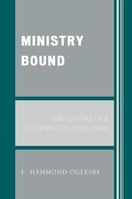 Ministry Bound: Confessions of a Cottonpatch Theologian