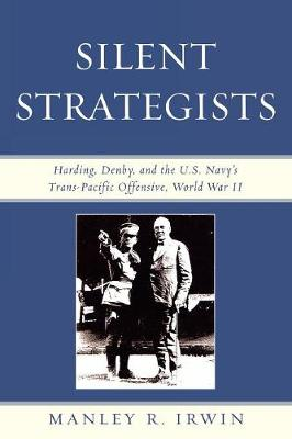 Silent Strategists: Harding, Denby, and the U.S. Navy's Trans-Pacific Offensive, World War II