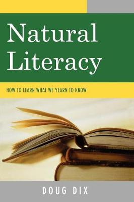 Natural Literacy: How to Learn What We Yearn to Know