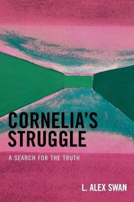 Cornelia's Struggle: A Search for the Truth