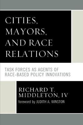 Cities, Mayors, and Race Relations: Task Forces as Agents of Race-Based Policy Innovations