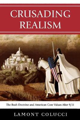 Crusading Realism: The Bush Doctrine and American Core Values After 9/11