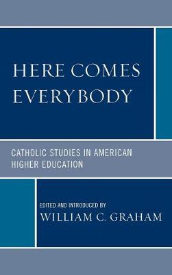 Here Comes Everybody: Catholics Studies in American Higher Education