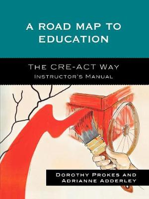 A Roadmap to Education: The CRE-ACT Way Instructor's Manual