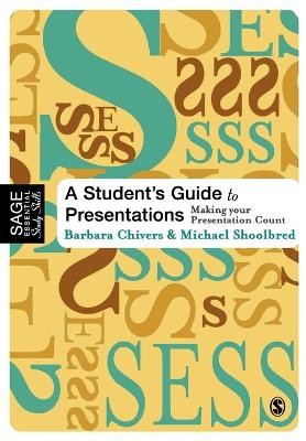 A Student's Guide to Presentations: Making your Presentation Count