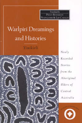 Warlpiri Dreamings and Histories: Newly Recorded Stories from the Aboriginal Elders of Central Australia