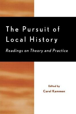 The Pursuit of Local History: Readings on Theory and Practice