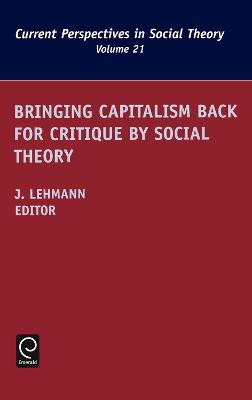 Bringing Capitalism Back for Critique by Social Theory