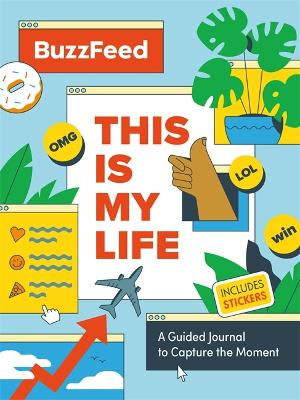 BuzzFeed: This Is My Life: A Guided Journal to Capture the Moment