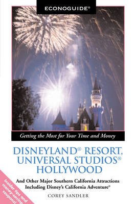 Econoguide Disneyland Resort, Universal Studios Hollywood: And Other Major Southern California Attractions Including Disney's California Adventure: 2006