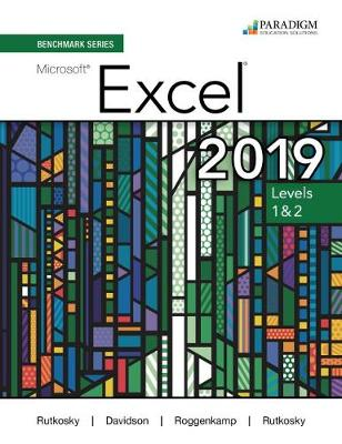 Benchmark Series: Microsoft Excel 2019 LevelS 1 & 2: Text + Review and Assessments Workbook