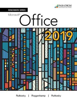 Benchmark Series: Microsoft Office 365, 2019 Edition: Text, Review and Assessments Workbook and eBook (access code via mail)