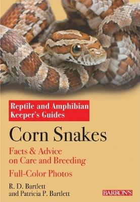 Corn Snakes: Complete Pet Owner's Manual