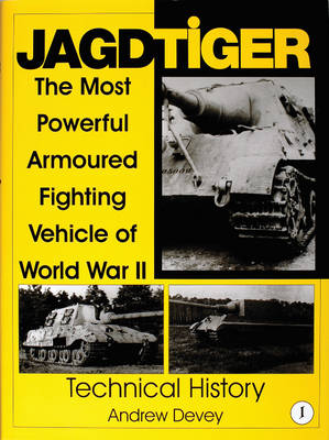 Jagdtiger: The Most Powerful Armoured Fighting Vehicle of World War II: TECHNICAL HISTORY