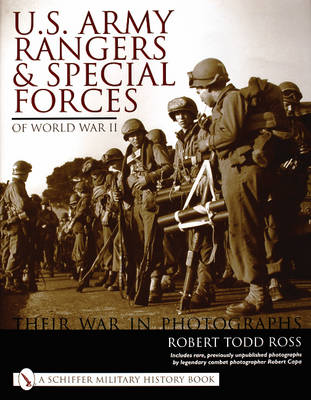 U.S. Army Rangers & Special Forces of World War II:: Their War in Photos