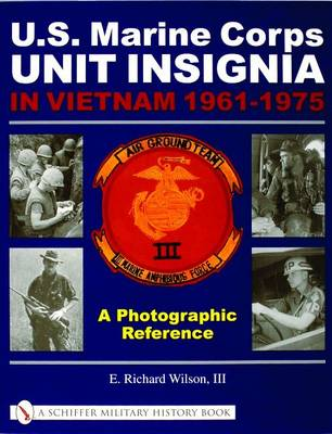 U.S. Marine Corps Unit Insignia in Vietnam 1961-1975: A Photographic Reference