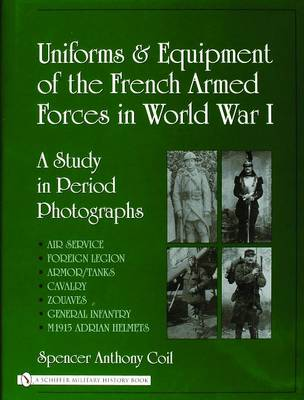 Uniforms and Equipment of the French Armed Forces in World War I: A Study in Period Photographs