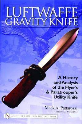 Luftwaffe Gravity Knife: A History and Analysis of the Flyeras and Paratrooperas Utility Knife