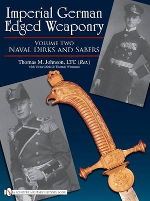 Imperial German Edged Weaponry: Volume Two: Naval Dirks and Sabers