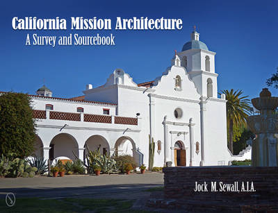 California Mission Architecture: A Survey and Sourcebook