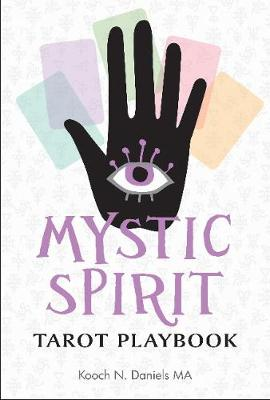 Mystic Spirit Tarot Playbook: The 22 Major Arcana and Development of Your Third Eye