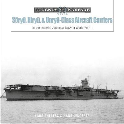 Soryu, Hiryu, and Unryu-Class Aircraft Carriers: In the Imperial Japanese Navy during World War II