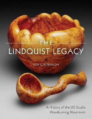 Lindquist Legacy: A History of the US Studio Woodturning Movement