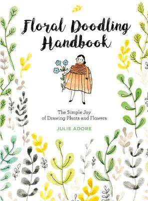 Floral Doodling Book: The Simple Joy of Drawing Plants and Flowers