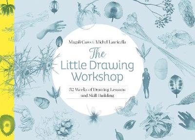 Little Drawing Workshop: 52 Weeks of Drawing Lessons and Skill Building