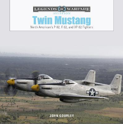 Twin Mustang: North American's P-82, F-82, and XP-82 Fighters