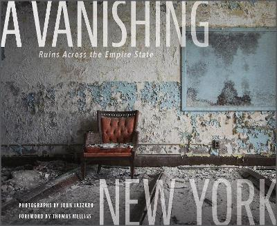 A Vanishing New York: Ruins across the Empire State