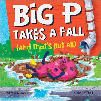 Big P Takes a Fall (and That's Not All): (and That's Not All)