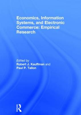 Economics, Information Systems, and Electronic Commerce: Empirical Research: Empirical Research