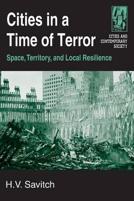 Cities in a Time of Terror: Space, Territory, and Local Resilience: Space, Territory, and Local Resilience