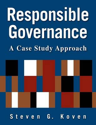 Responsible Governance: A Case Study Approach: A Case Study Approach